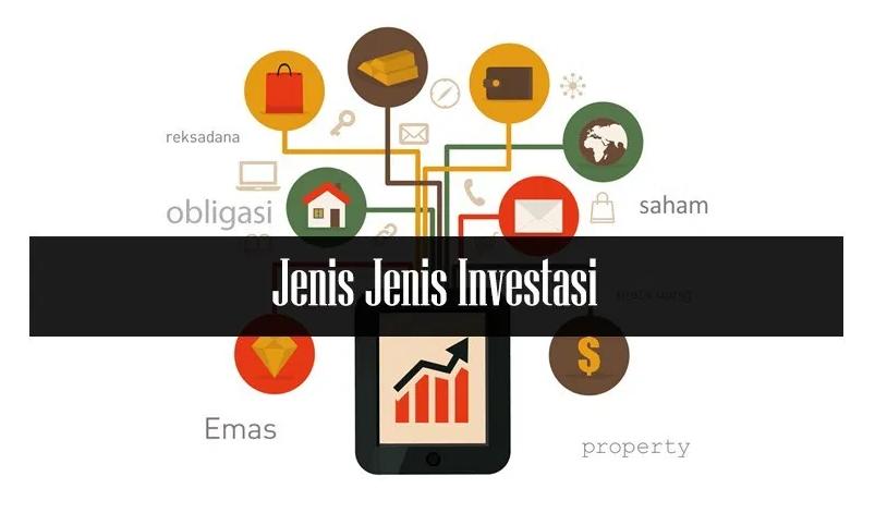 Jenis Instrumen Investasi Yang Dapat Dipilih dan Sesuai Kebutuhan Kita